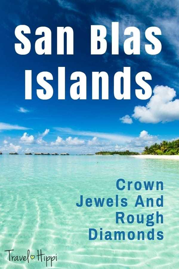 San Blas Islands: Crown Jewels And Rough Diamonds
