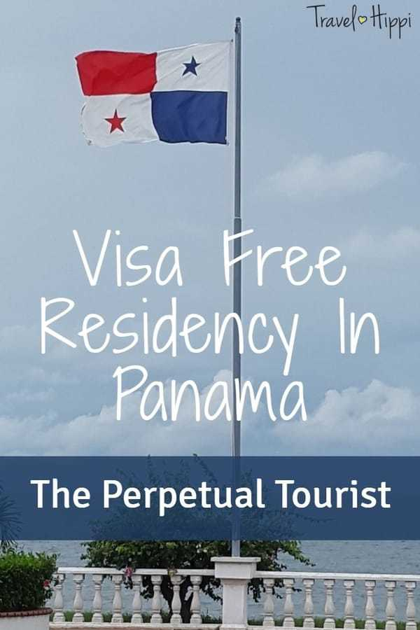 Visa Free Residency In Panama – The Perpetual Tourist